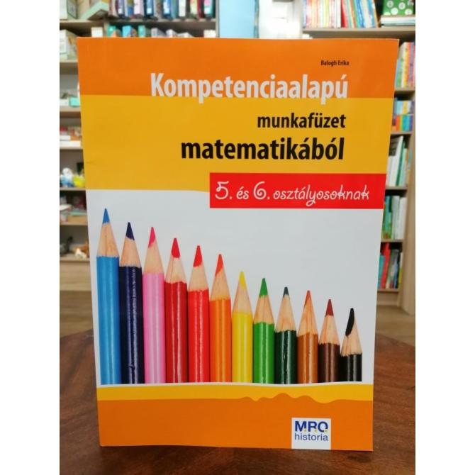 Kompetencia alapú munkafüzet matematikából 5. és 6. osztály