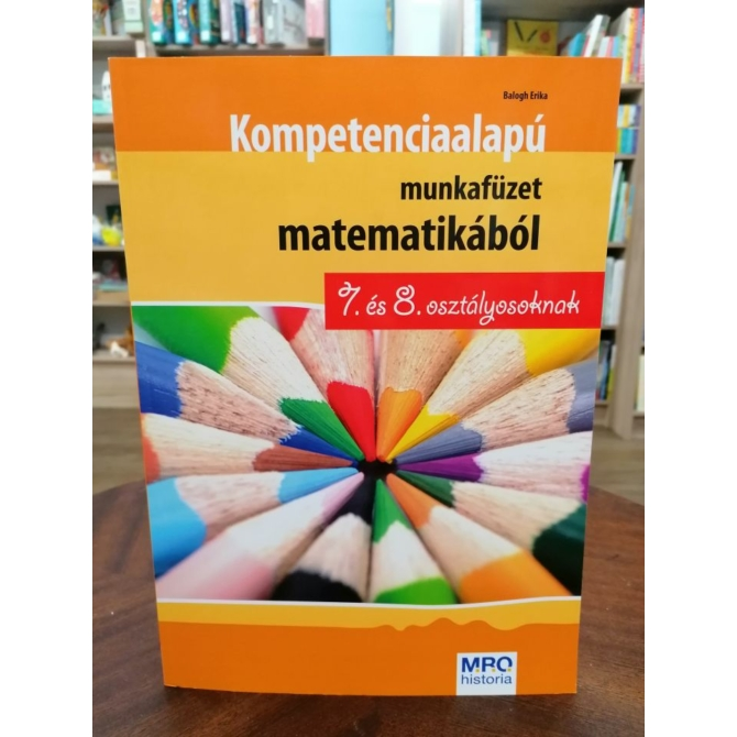 Kompetencia alapú munkafüzet matematikából 7. és 8. osztály