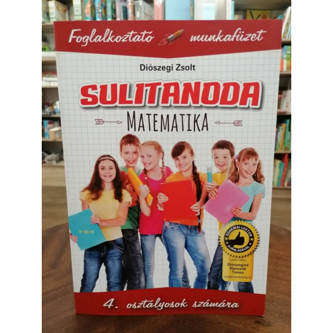 Sulitanoda: Matematika 4. osztályosok számára - Foglalkozató